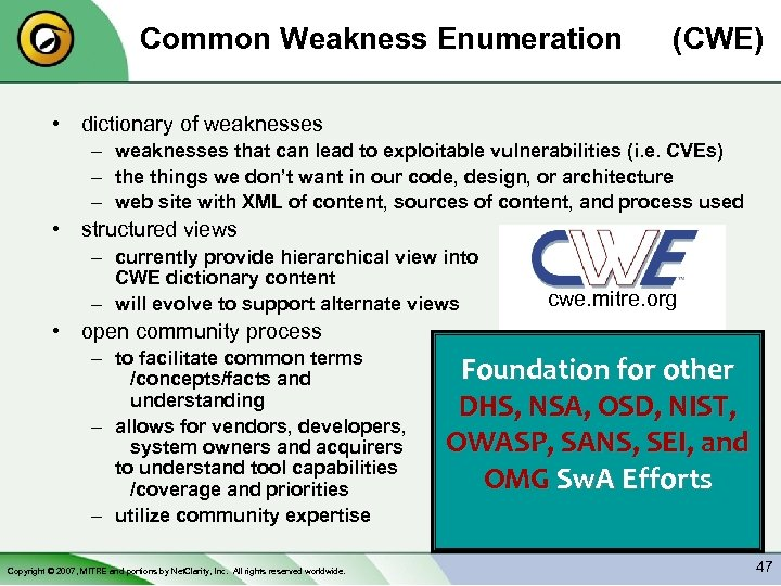 Common Weakness Enumeration (CWE) • dictionary of weaknesses – weaknesses that can lead to