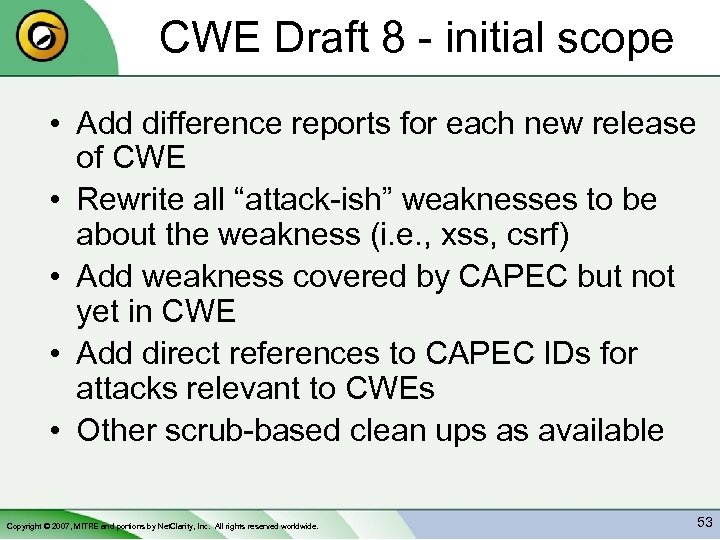 CWE Draft 8 - initial scope • Add difference reports for each new release