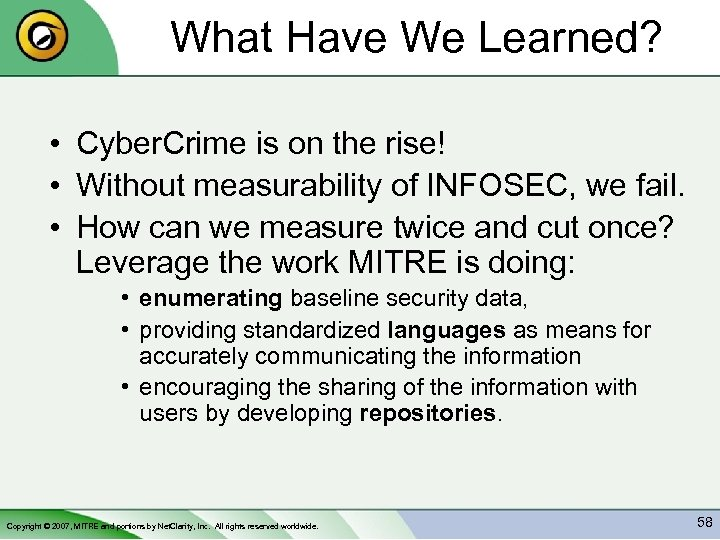 What Have We Learned? • Cyber. Crime is on the rise! • Without measurability