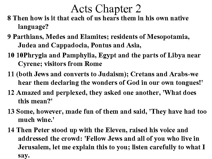Acts Chapter 2 8 Then how is it that each of us hears them