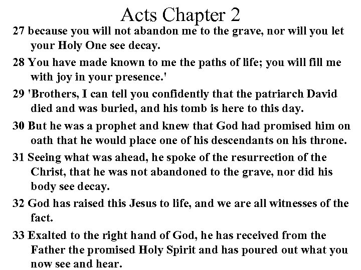 Acts Chapter 2 27 because you will not abandon me to the grave, nor