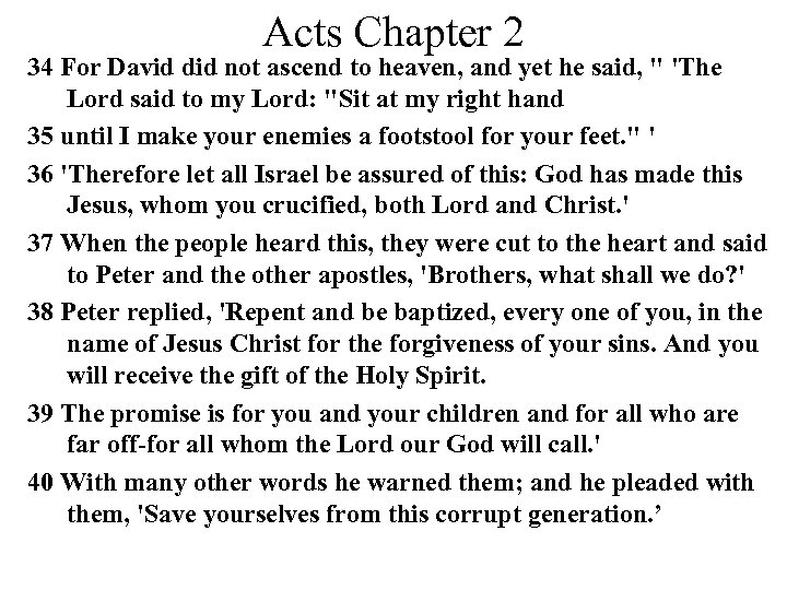 Acts Chapter 2 34 For David did not ascend to heaven, and yet he
