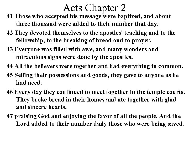 Acts Chapter 2 41 Those who accepted his message were baptized, and about three