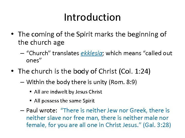 Introduction • The coming of the Spirit marks the beginning of the church age