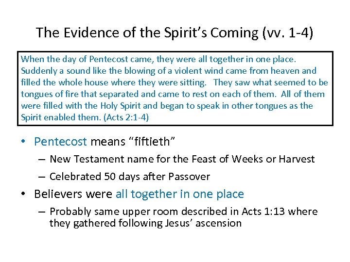 The Evidence of the Spirit's Coming (vv. 1 -4) When the day of Pentecost