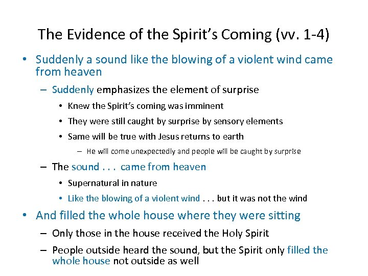 The Evidence of the Spirit's Coming (vv. 1 -4) • Suddenly a sound like