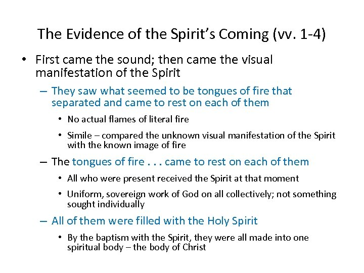 The Evidence of the Spirit's Coming (vv. 1 -4) • First came the sound;