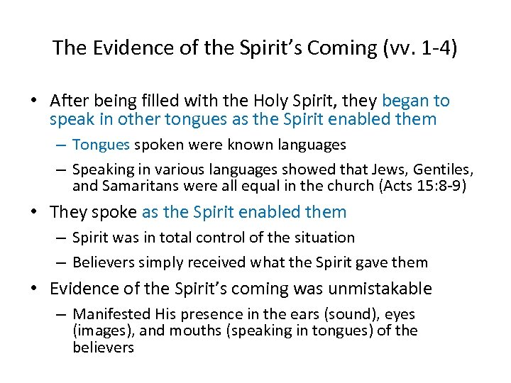 The Evidence of the Spirit's Coming (vv. 1 -4) • After being filled with