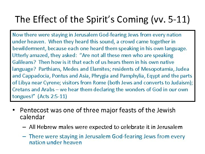 The Effect of the Spirit's Coming (vv. 5 -11) Now there were staying in