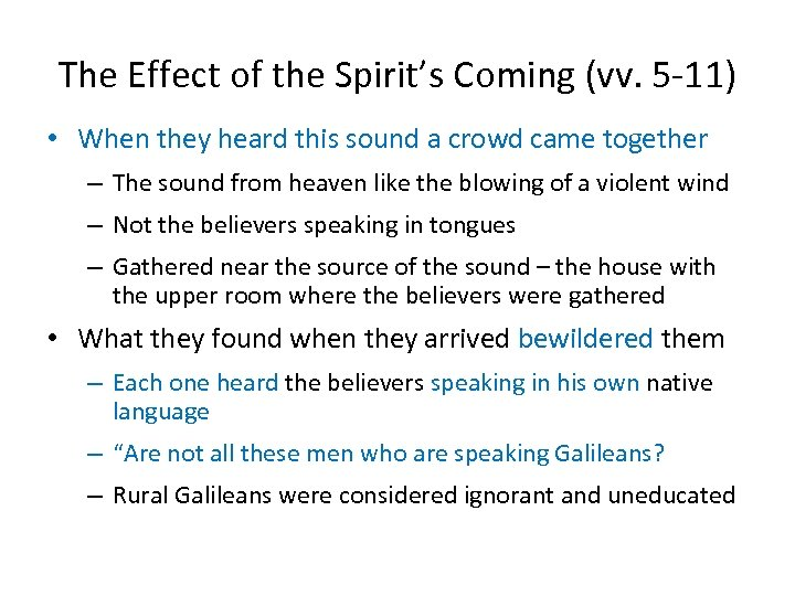 The Effect of the Spirit's Coming (vv. 5 -11) • When they heard this