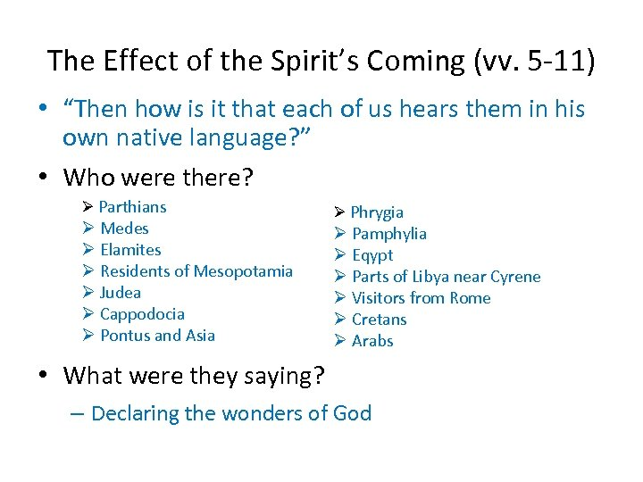 """The Effect of the Spirit's Coming (vv. 5 -11) • """"Then how is it"""