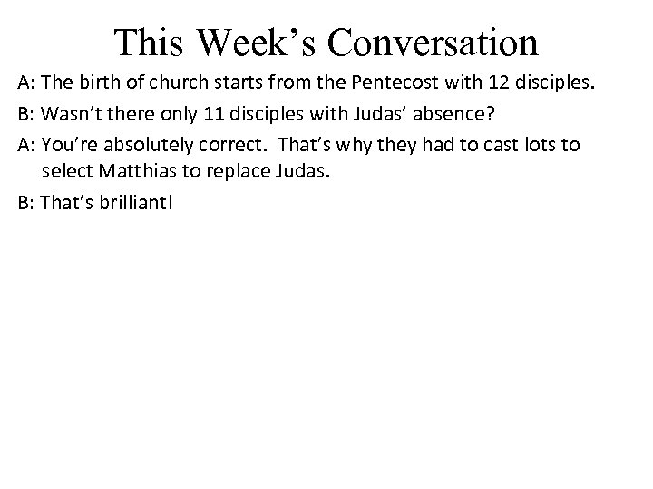 This Week's Conversation A: The birth of church starts from the Pentecost with 12
