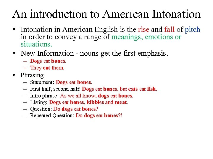 An introduction to American Intonation • Intonation in American English is the rise and