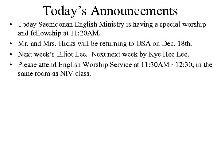 Today's Announcements • Today Saemoonan English Ministry is having a special worship and fellowship