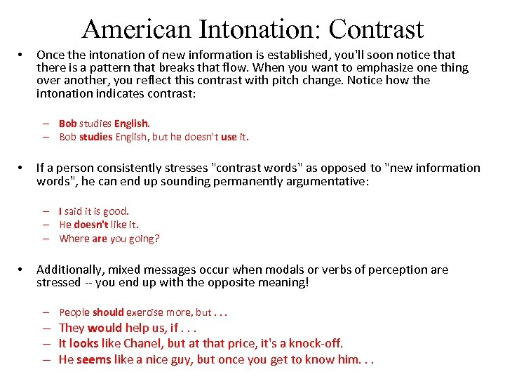 American Intonation: Contrast • Once the intonation of new information is established, you'll soon