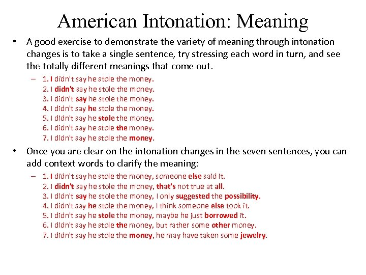 American Intonation: Meaning • A good exercise to demonstrate the variety of meaning through