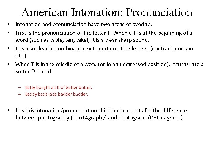 American Intonation: Pronunciation • Intonation and pronunciation have two areas of overlap. • First