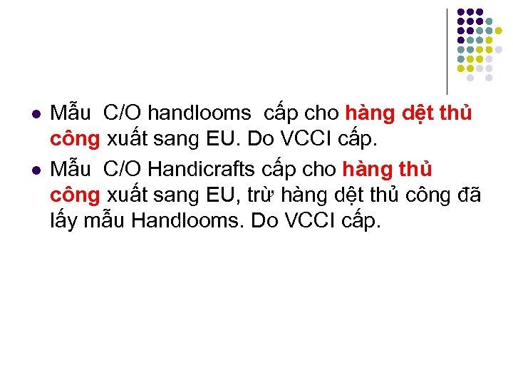 l l Mẫu C/O handlooms cấp cho hàng dệt thủ công xuất sang EU.