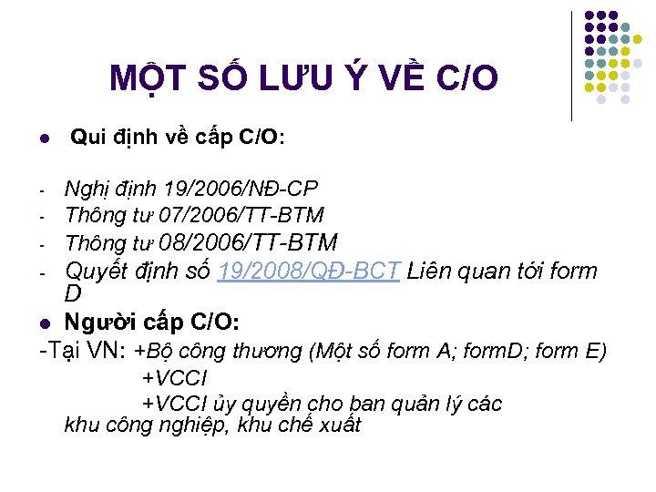 MỘT SỐ LƯU Ý VỀ C/O l Qui định về cấp C/O: Nghị định