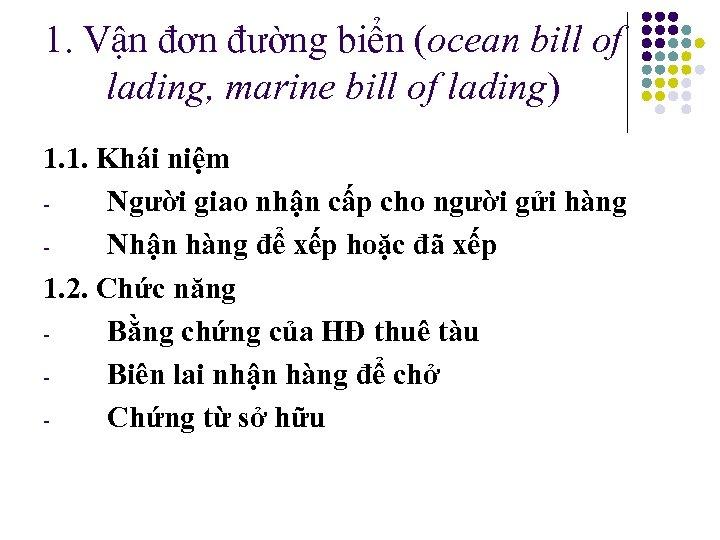 1. Vận đơn đường biển (ocean bill of lading, marine bill of lading) 1.