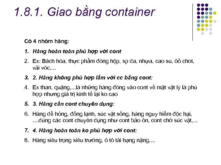 1. 8. 1. Giao bằng container Có 4 nhóm hàng: cont 1. Hàng hoàn