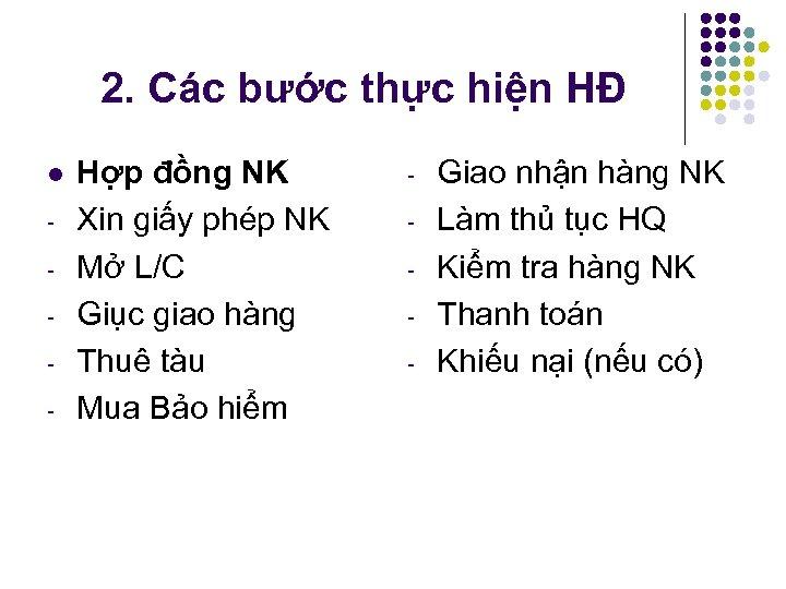 2. Các bước thực hiện HĐ l Hợp đồng NK Xin giấy phép NK