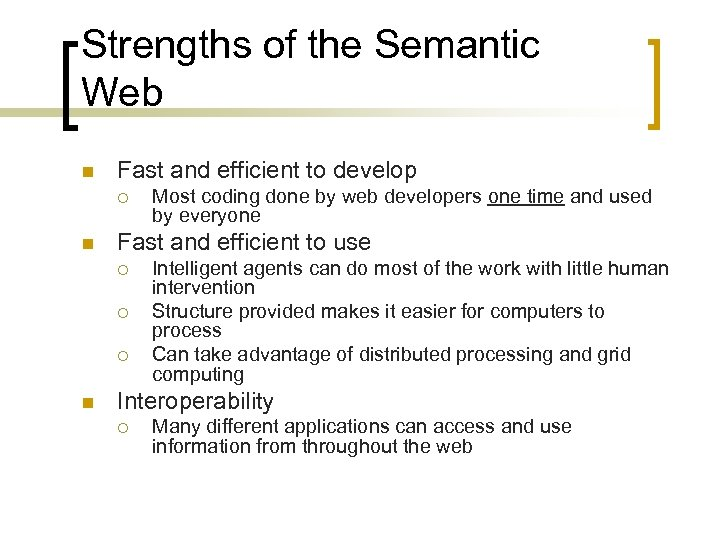 Strengths of the Semantic Web n Fast and efficient to develop ¡ n Fast