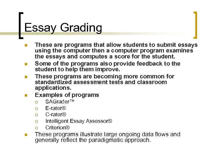 Essay Grading n n These are programs that allow students to submit essays using