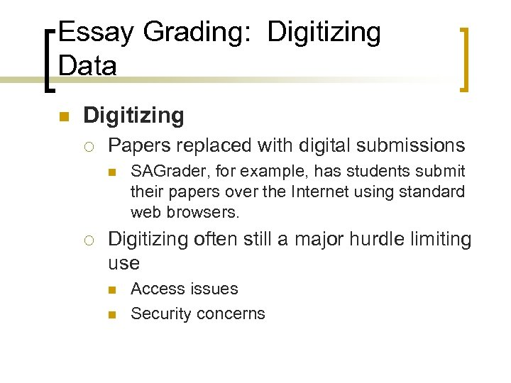 Essay Grading: Digitizing Data n Digitizing ¡ Papers replaced with digital submissions n ¡