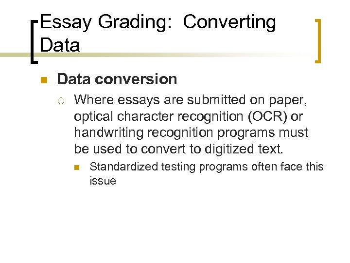 Essay Grading: Converting Data n Data conversion ¡ Where essays are submitted on paper,