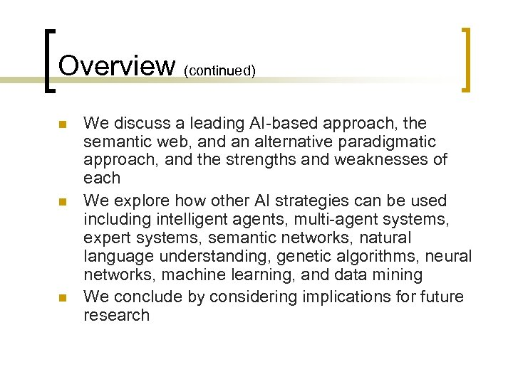 Overview (continued) n n n We discuss a leading AI-based approach, the semantic web,