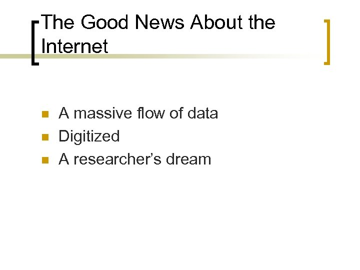 The Good News About the Internet n n n A massive flow of data