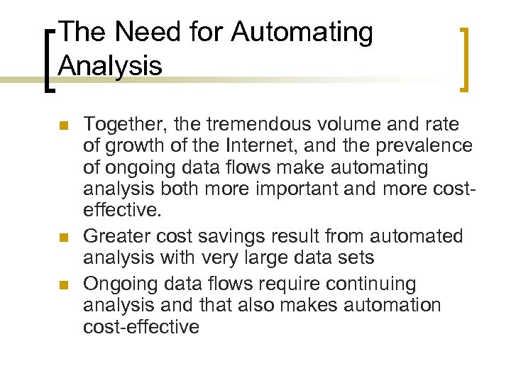 The Need for Automating Analysis n n n Together, the tremendous volume and rate