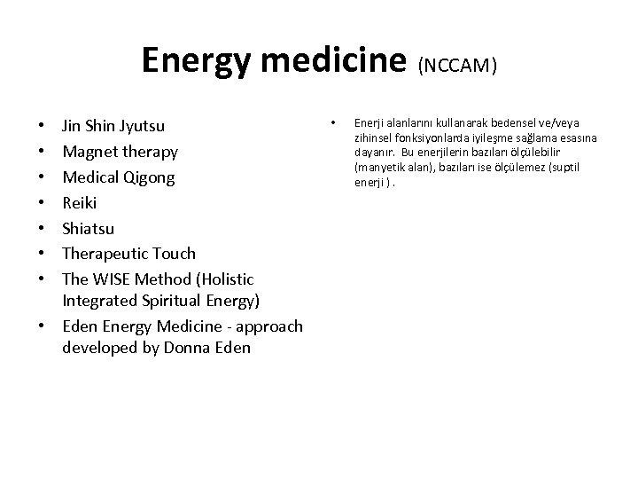 Energy medicine (NCCAM) Jin Shin Jyutsu Magnet therapy Medical Qigong Reiki Shiatsu Therapeutic Touch