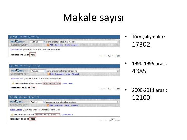 Makale sayısı • Tüm çalışmalar: 17302 • 1990 -1999 arası: 4385 • 2000 -2011