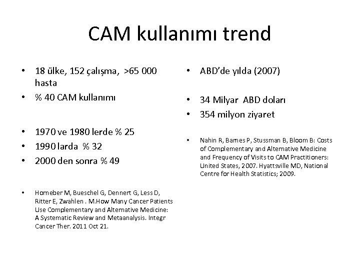 CAM kullanımı trend • 18 ülke, 152 çalışma, >65 000 hasta • % 40