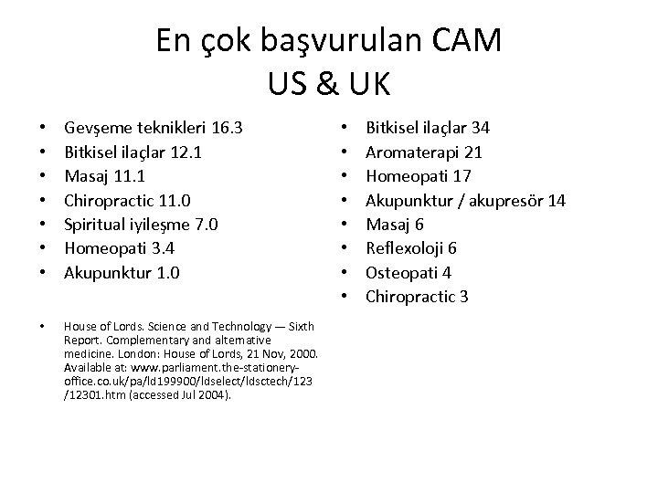 En çok başvurulan CAM US & UK • • Gevşeme teknikleri 16. 3 Bitkisel