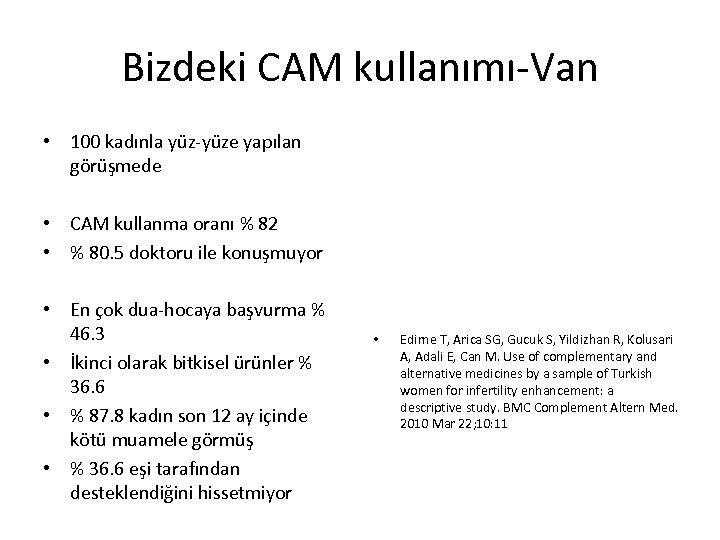 Bizdeki CAM kullanımı-Van • 100 kadınla yüz-yüze yapılan görüşmede • CAM kullanma oranı %