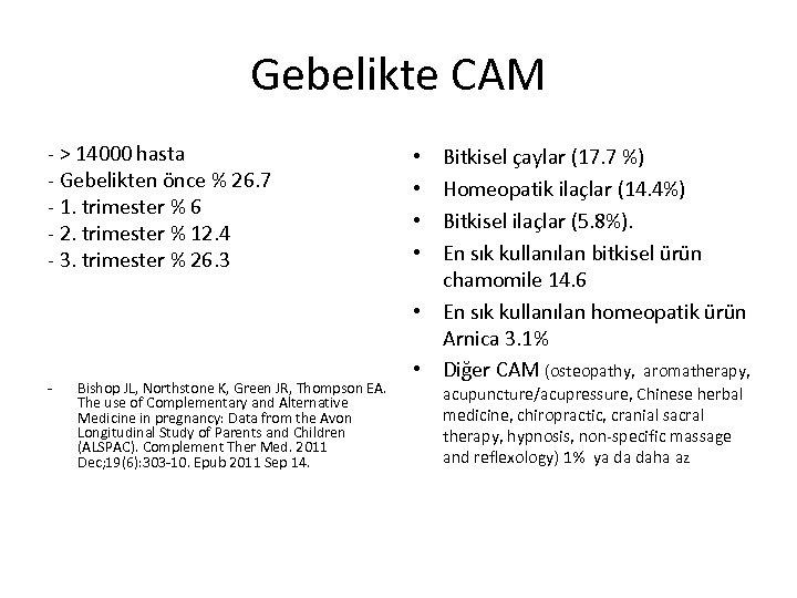 Gebelikte CAM - > 14000 hasta - Gebelikten önce % 26. 7 - 1.