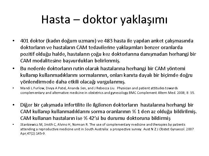Hasta – doktor yaklaşımı • • 401 doktor (kadın doğum uzmanı) ve 483 hasta