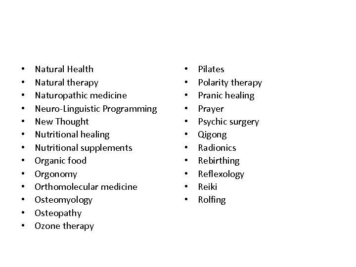 • • • • Natural Health Natural therapy Naturopathic medicine Neuro-Linguistic Programming New