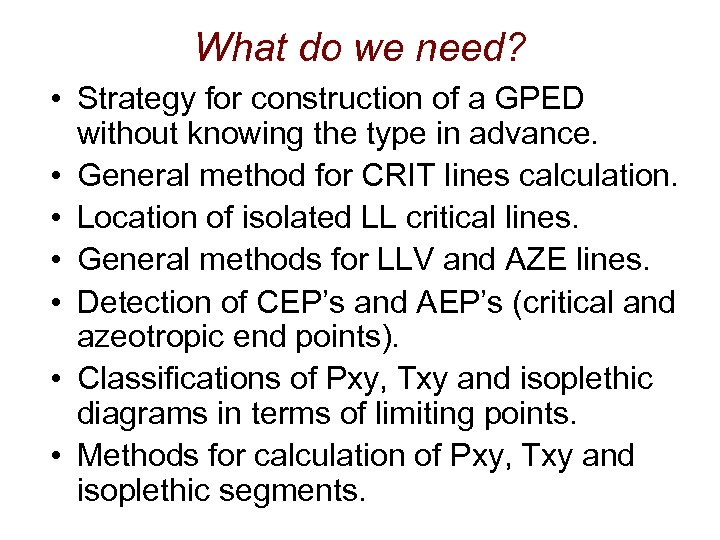 What do we need? • Strategy for construction of a GPED without knowing the
