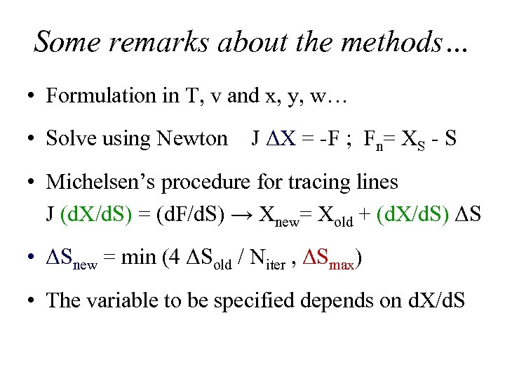 Some remarks about the methods… • Formulation in T, v and x, y, w…