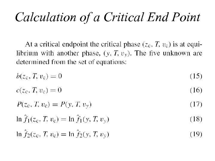 Calculation of a Critical End Point