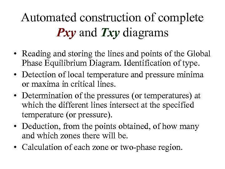 Automated construction of complete Pxy and Txy diagrams • Reading and storing the lines