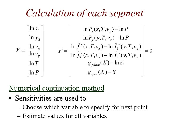 Calculation of each segment Numerical continuation method • Sensitivities are used to – Choose