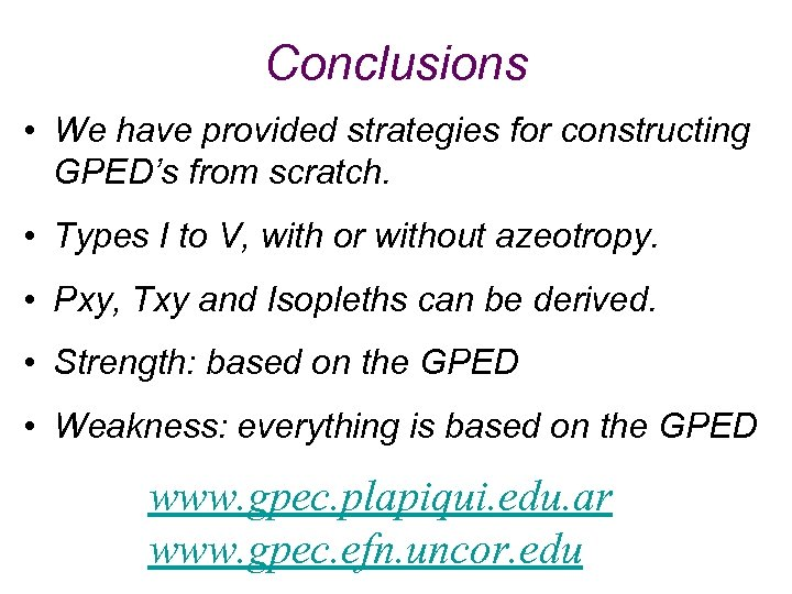 Conclusions • We have provided strategies for constructing GPED's from scratch. • Types I
