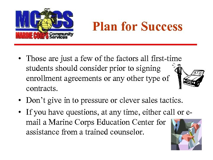 Plan for Success • Those are just a few of the factors all first-time