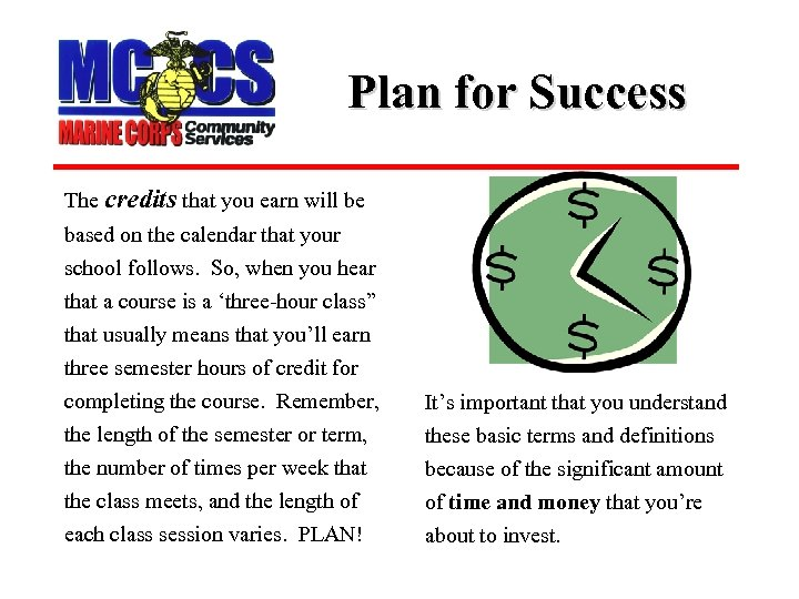 Plan for Success The credits that you earn will be based on the calendar