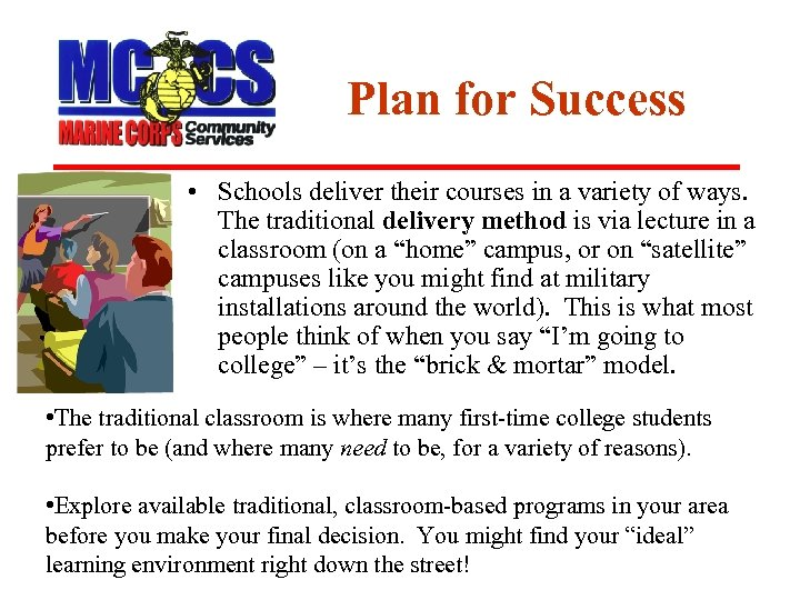 Plan for Success • Schools deliver their courses in a variety of ways. The